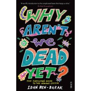 Why Aren't We Dead Yet? :the survivor's guide to the immune system