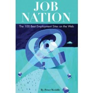 Job Nation :The 100 Best Employment Sites on the Web