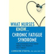 What Nurses Know...Chronic Fatigue Syndrome