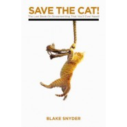 Save the Cat! :The Last Book on Screenwriting You'll Ever Need