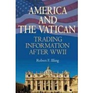 America & the Vatican :Trading Information After World War II