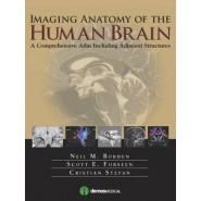 Imaging Anatomy of the Human Brain :A Comprehensive Atlas Including Adjacent Structures
