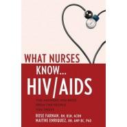 What Nurses Know... HIV& AIDS
