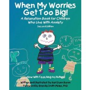 When My Worries Get Too Big! :A Relaxation Book for Children Who Live with Anxiety