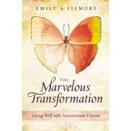 Marvelous Transformation :Living Well with Autoimmune Disease