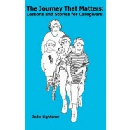 The Journey That Matters :Lessons and Stories for Caregivers