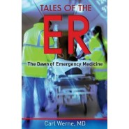 Tales of the Er :The Dawn of Emergency Medicine