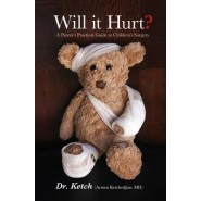 Will It Hurt? :A Parent's Practical Guide to Children's Surgery
