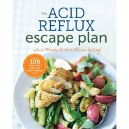 The Acid Reflux Escape Plan :Two Weeks to Heartburn Relief