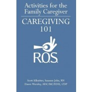 Activities for the Family Caregiver :Caregiving 101