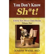 You Don't Know Sh*t! :Until You Read This Book! Volume One