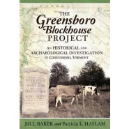 The Greensboro Blockhouse Project :An Historical and Archaeological Investigation in Greensboro, Vermont