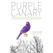 Purple Canary :The Girl Who Was Allergic to School: The True Story of How School Chemicals Unleashed a  rare  Illness That Devastated a Young Girl's Life