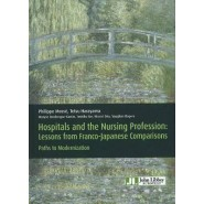 Hospitals & the Nursing Profession :Lessons from Franco-Japanese Comparisions - Paths to Modernization