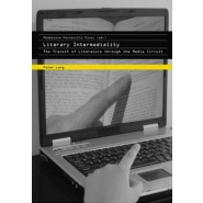Literary Intermediality :The Transit of Literature Through the Media Circuit