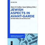 Jewish Aspects in Avant-Garde :Between Rebellion and Revelation
