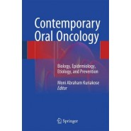 Contemporary Oral Oncology :Biology, Epidemiology, Etiology, and Prevention