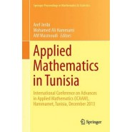 Applied Mathematics in Tunisia :International Conference on Advances in Applied Mathematics (ICAAM), Hammamet, Tunisia, December 2013