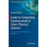 Guide to Computing Fundamentals in Cyber-Physical Systems :Concepts, Design Methods, and Applications