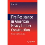 Fire Resistance in American Heavy Timber Construction :History and Preservation
