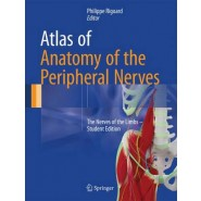 Atlas of Anatomy of the Peripheral Nerves :The Nerves of the Limbs
