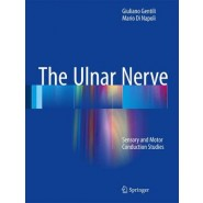The Ulnar Nerve :Sensory and Motor Conduction Studies
