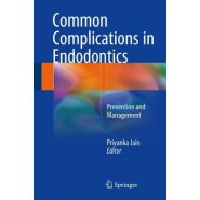 Common Complications in Endodontics :Prevention and Management
