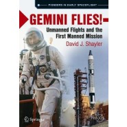 Gemini Flies! :Unmanned Flights and the First Manned Mission