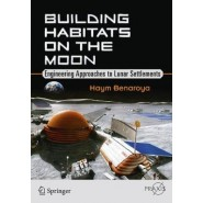 Building Habitats on the Moon :Engineering Approaches to Lunar Settlements