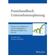 Praxishandbuch Unternehmensplanung :Effizient und Zielfuhrend - von der Strategischen Planung zu Budget und Forecast
