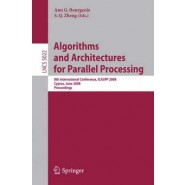 Algorithms and Architectures for Parallel Processing :8th International Conference, ICA3PP 2008, Agia Napa, Cyprus, June 9-11, 2008, Proceedings