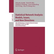 Statistical Network Analysis: Models, Issues, and New Directions :ICML 2006 Workshop on Statistical Network Analysis, Pittsburgh, PA, USA, June 29, 2006, Revised Selected Papers