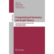 Computational Geometry and Graph Theory :International Conference, KyotoCGGT 2007, Kyoto, Japan, June 11-15, 2007. Revised Selected Papers