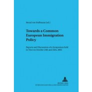 Towards a Common European Immigration Policy :Reports and Discussions of a Symposium Held in Trier on October 24th and 25th, 2002