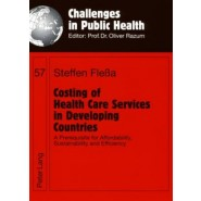 Costing of Health Care Services in Developing Countries :A Prerequisite for Affordability, Sustainability and Efficiency