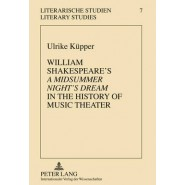 William Shakespeare's a Midsummer Night's Dream in the History of Music Theater