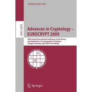 Advances in Cryptology - EUROCRYPT 2009 :28th Annual International Conference on the Theory and Applications of Cryptographic Techniques, Cologne, Germany, April 26-30, 2009, Proceedings