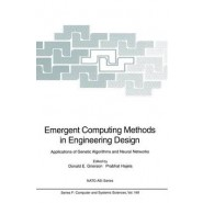 Emergent Computing Methods in Engineering Design :Applications of Genetic Algorithms and Neural Networks