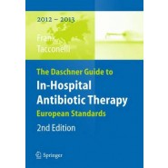 The Daschner Guide to In-Hospital Antibiotic Therapy :European Standards