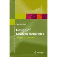 Design of Modern Heuristics :Principles and Application