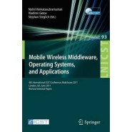 Mobile Wireless Middleware, Operating Systems, and Applications :4th International ICST Conference, Mobilware 2011, London, UK, June 22-24, 2011, Revised Selected Papers