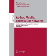 Ad-hoc, Mobile, and Wireless Networks :11th International Conference, ADHOC-NOW 2012, Belgrade, Serbia, July 9-11, 2012. Proceedings