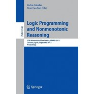 Logic Programming and Nonmonotonic Reasoning :12th International Conference, LPNMR 2013, Corunna, Spain, September 15-19, 2013. Proceedings