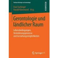 Gerontologie Und Landlicher Raum :Lebensbedingungen, Veranderungsprozesse Und Gestaltungsmoglichkeiten