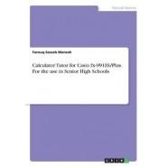 Calculator Tutor for Casio Fx-991es/Plus. for the Use in Senior High Schools