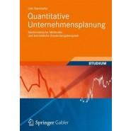 Quantitative Unternehmensplanung :Mathematische Methoden Und Betriebliche Anwendungsbeispiele