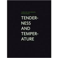 Caroline Bachmann/Stefan Banz :Tenderness and Temperature