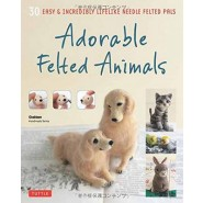 Adorable Felted Animals :30 Easy and Incredibly Lifelike Needle Felted Pals