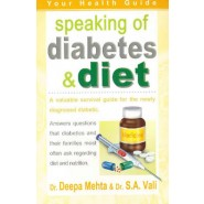Speaking of Diabetes & Diet :A Valuable Survival Guide to the Newly Diagnosed Diabetic