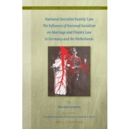 National Socialist Family Law :The Influence of National Socialism on Marriage and Divorce Law in Germany and the Netherlands